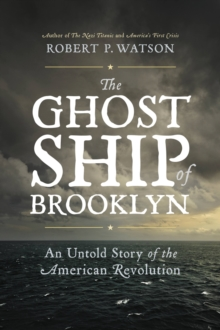 The Ghost Ship of Brooklyn : An Untold Story of the American Revolution, EPUB eBook