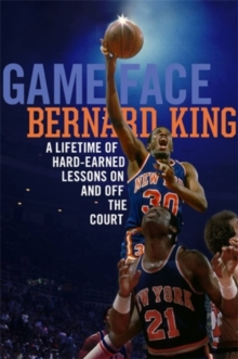 Game Face : A Lifetime of Hard-Earned Lessons On and Off the Basketball Court, Hardback Book