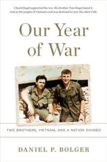 Our Year of War : Two Brothers, Vietnam, and a Nation Divided, Hardback Book