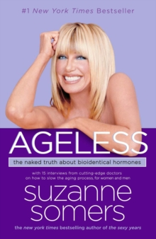 Ageless : The Naked Truth About Bioidentical Hormones, Paperback Book
