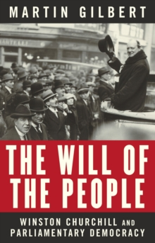The Will of the People : Churchill and Parliamentary Democracy, EPUB eBook