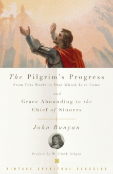 The Pilgrim's Progress and Grace Abounding to the Chief of Sinners, EPUB eBook