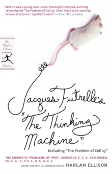 "Jacques Futrelle's ""The Thinking Machine"" : The Enigmatic Problems of Prof. Augustus S. F. X. Van Dusen, Ph. D., LL. D., F. R. S., M. D., M. D. S., EPUB eBook"
