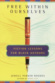 Free Within Ourselves : Fiction Lessons For Black Authors, EPUB eBook