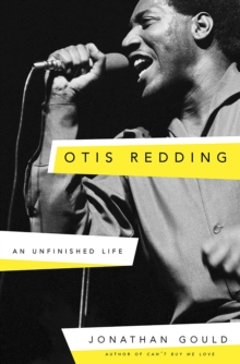 Otis Redding : An Unfinished Life, Hardback Book