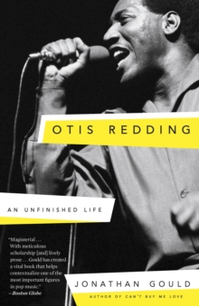 Otis Redding : An Unfinished Life, Paperback Book