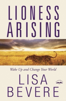Lioness Arising : Wake Up and Change Your World, Paperback Book