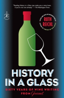 History in a Glass : Sixty Years of Wine Writing from Gourmet, EPUB eBook