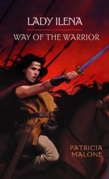Lady Ilena: Way of the Warrior, EPUB eBook