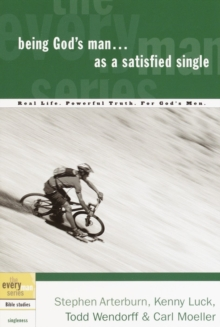 Being God's Man as a Satisfied Single : Real Life. Powerful Truth. For God's Men, EPUB eBook