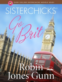 Sisterchicks Go Brit!, EPUB eBook