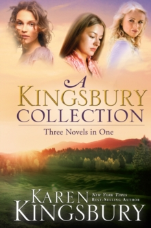 A Kingsbury Collection : Three Novels in One: Where Yesterday Lives, When Joy Came to Stay, On Every Side, EPUB eBook