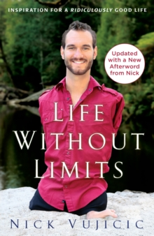 Life without Limits : Inspiration for a Ridiculously Good Life, Paperback Book