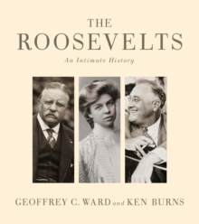 Roosevelts : An Intimate History, The, Hardback Book