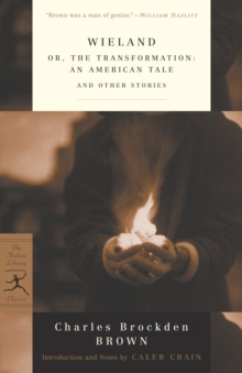 Wieland : or, The Transformation: An American Tale and Other Stories, EPUB eBook