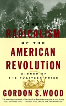 The Radicalism of the American Revolution, EPUB eBook