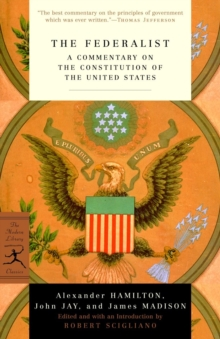 The Federalist : A Commentary on the Constitution of the United States, EPUB eBook
