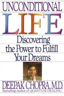 Unconditional Life : Discovering the Power to Fulfill Your Dreams, EPUB eBook