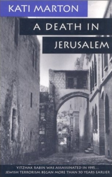 A Death in Jerusalem : The Assassination by Jewish Extremists of the First Arab/Israeli, EPUB eBook
