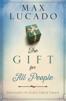 The Gift for All People : Thoughts on God's Great Grace, EPUB eBook