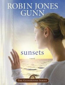 Sunsets : Book 4 in the Glenbrooke Series, EPUB eBook