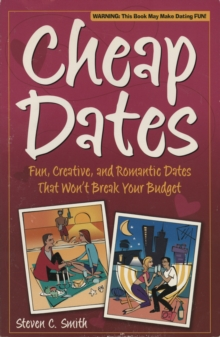 Cheap Dates : Fun, Creative, and Romantic Dates That Won't Break Your Budget, EPUB eBook