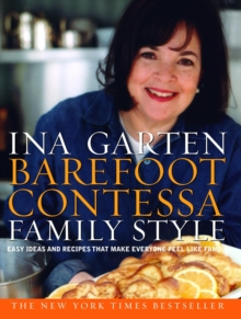 Barefoot Contessa Family Style : Easy Ideas and Recipes That Make Everyone Feel Like Family, EPUB eBook