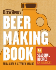 Brooklyn Brew Shop's Beer Making Book, Paperback Book