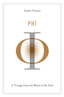 Phi : A Voyage from the Brain to the Soul, Hardback Book