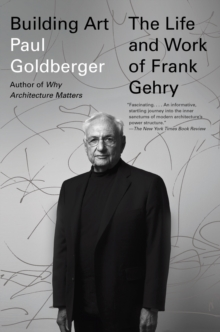 Building Art : The Life and Work of Frank Gehry, Paperback Book