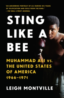 Sting Like A Bee : Muhammad Ali vs. the United States of America, 1966-1971, Paperback Book