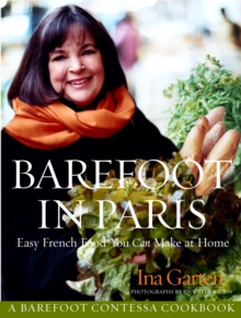 Barefoot in Paris : Easy French Food You Can Make at Home: A Cookbook, EPUB eBook