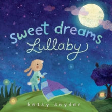 Sweet Dreams Lullaby, Board book Book