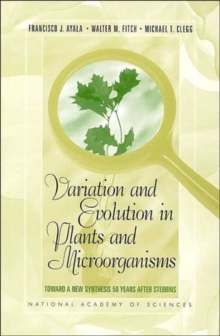 Variation and Evolution in Plants and Microorganisms : Toward a New Synthesis 50 Years after Stebbins, Paperback / softback Book