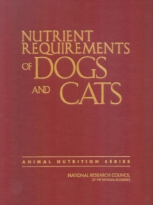 Nutrient Requirements of Dogs and Cats, Hardback Book