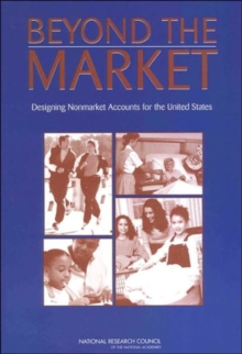 Beyond the Market : Designing Nonmarket Accounts for the United States, Paperback / softback Book