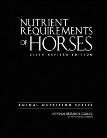 Nutrient Requirements of Horses : Sixth Revised Edition, Hardback Book