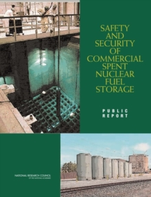 Safety and Security of Commercial Spent Nuclear Fuel Storage : Public Report, PDF eBook