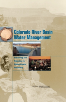 Colorado River Basin Water Management : Evaluating and Adjusting to Hydroclimatic Variability, PDF eBook
