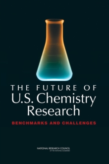 The Future of U.S. Chemistry Research : Benchmarks and Challenges, PDF eBook
