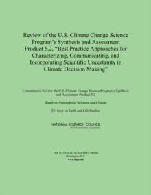 "Review of the U.S. Climate Change Science Program's Synthesis and Assessment Product 5.2, ""Best Practice Approaches for Characterizing, Communicating, and Incorporating Scientific Uncertainty in Clima, PDF eBook"