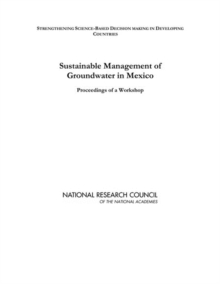 Sustainable Management of Groundwater in Mexico : Proceedings of a Workshop, PDF eBook