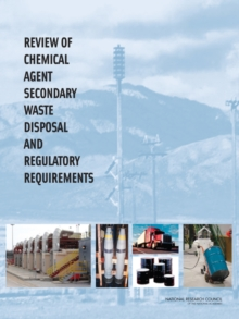 Review of Chemical Agent Secondary Waste Disposal and Regulatory Requirements, PDF eBook