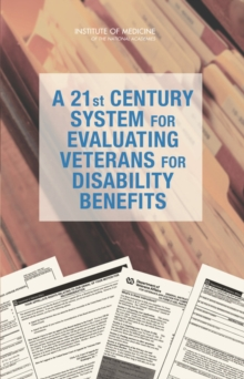A 21st Century System for Evaluating Veterans for Disability Benefits, PDF eBook