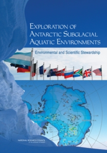 Exploration of Antarctic Subglacial Aquatic Environments : Environmental and Scientific Stewardship, PDF eBook