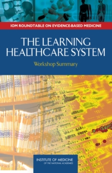 The Learning Healthcare System : Workshop Summary, PDF eBook