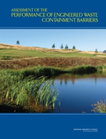 Assessment of the Performance of Engineered Waste Containment Barriers, PDF eBook