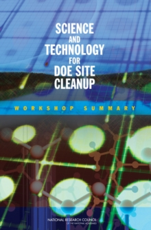 Science and Technology for DOE Site Cleanup : Workshop Summary, PDF eBook