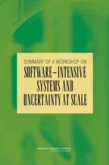 Summary of a Workshop on Software-Intensive Systems and Uncertainty at Scale, PDF eBook