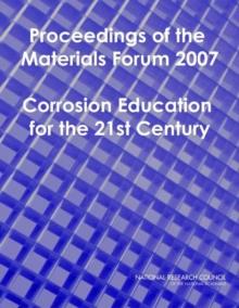 Proceedings of the Materials Forum 2007 : Corrosion Education for the 21st Century, PDF eBook